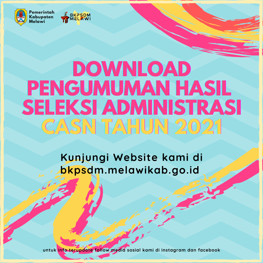 >Pengumuman Hasil Seleksi Administrasi CASN Kabupaten Melawi Tahun 2021