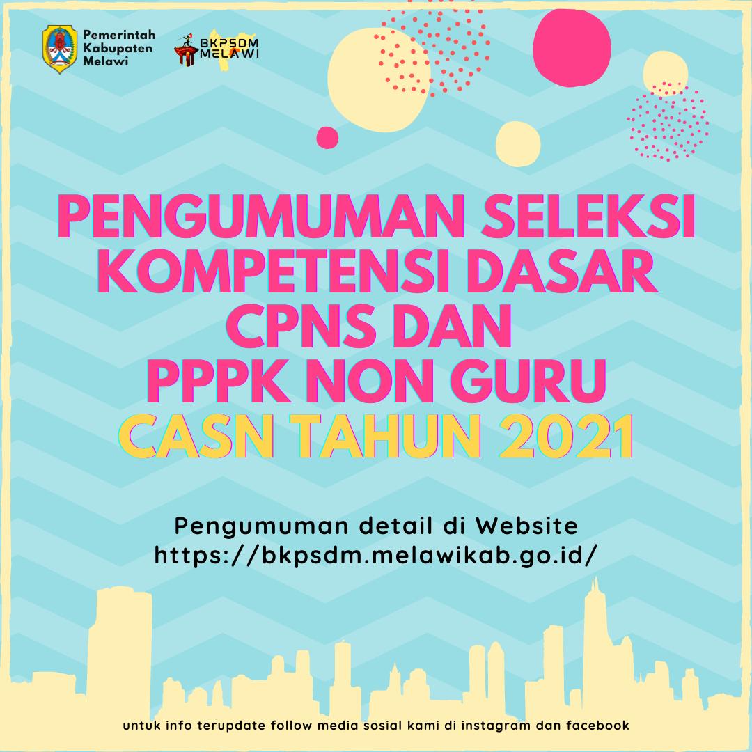 >Pengumuman Seleksi Kompetensi Dasar CASN Kabupaten Melawi Tahun 2021